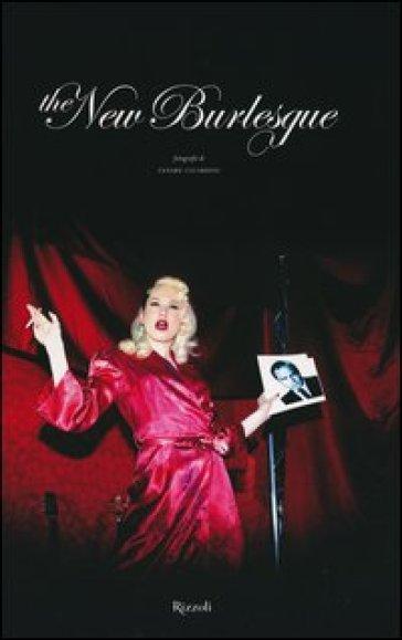 The new burlesque - Cesare Cicardini |