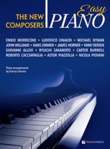 The new composers. Easy piano. Ediz. italiana - Franco Concina   Jonathanterrington.com