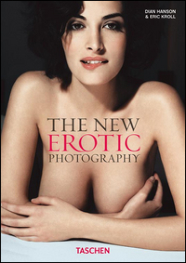 The new erotic photography. Ediz. tedesca, inglese e francese. 1.