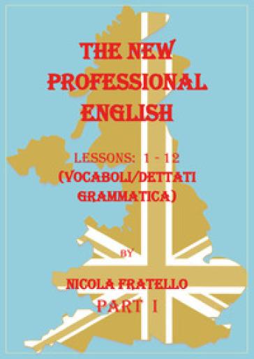 The new professional English. Ediz. italiana. 1: Lessons 1-12 - Nicola Fratello | Rochesterscifianimecon.com