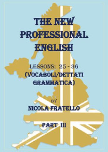 The new professional English. Ediz. italiana. 3: Lessons 25-36 - Nicola Fratello | Rochesterscifianimecon.com