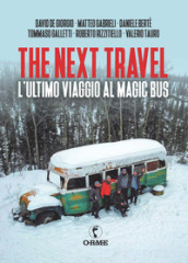 The next travel. L ultimo viaggio al Magic Bus