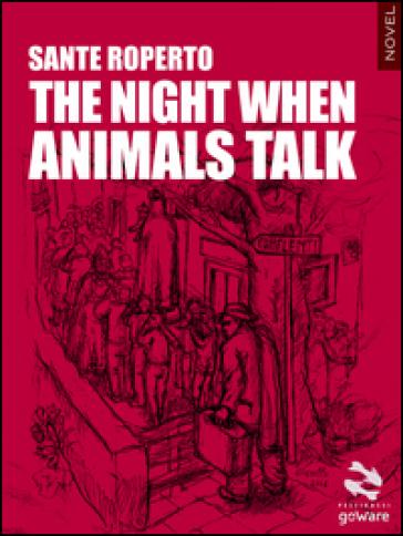 The night when animals talk - Sante Roperto  