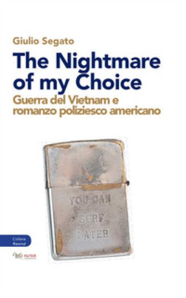The nightmare of my choice. Guerra del Vietnam e romanzo poliziesco americano - Giulio Segato | Jonathanterrington.com