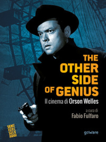 The other side of genius. Il cinema di Orson Welles - F. Fulfaro   Rochesterscifianimecon.com