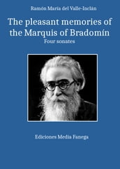 The pleasant memoirs of the marquis of Bradomín