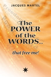 The power of the words that free me!