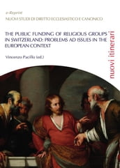 The public funding of religious Groups in switzerland: problems ad issue against the european context