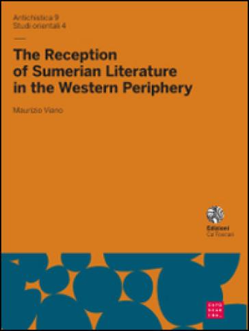 The reception of sumerian literature in the western periphery - Maurizio Viano | Rochesterscifianimecon.com