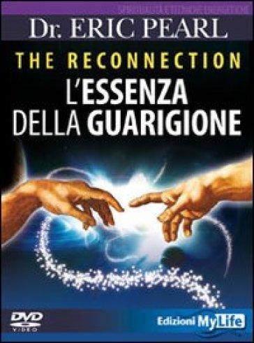 The reconnection. L'essenza della guarigione. DVD - Eric Pearl  