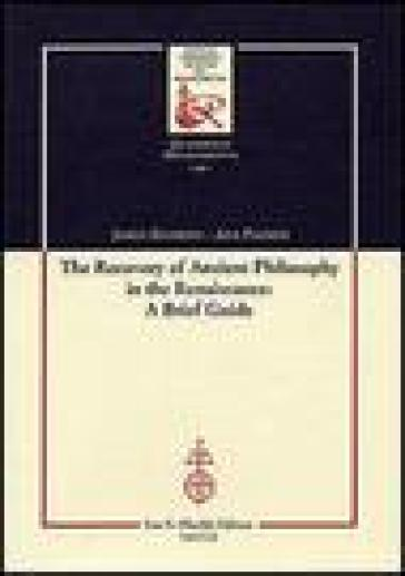 The recovery of Ancient Philosophy in the Renaissance: A Brief Guide