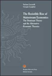 The resistible rise of mainstream economics. The dominant theory and the alternative economic theories