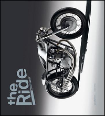 The ride. 2nd Gear. Le nuove motociclette custom e i loro costruttori. Ediz. a colori - Robert Klanten | Jonathanterrington.com