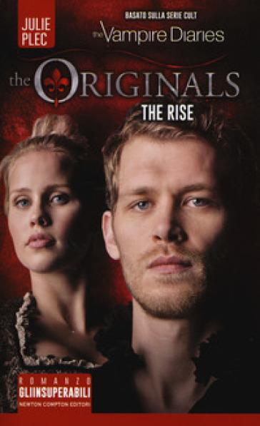 The rise. The originals - Julie Plec  