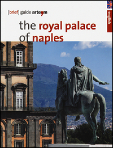 The royal palace in Naples. Brief guide