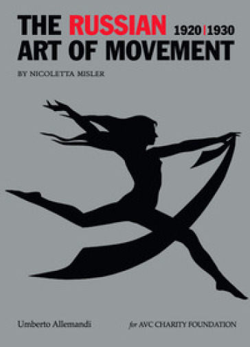 The russian art of movement (1920-1930). Ediz. a colori
