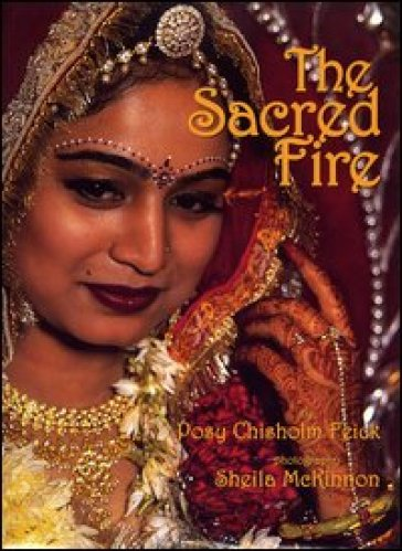 The sacred fire - Posy Chisholm Feick  