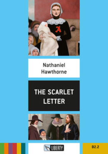 The scarlet letter. Level B2.2. Con File audio per il download - Nathaniel Hawthorne pdf epub
