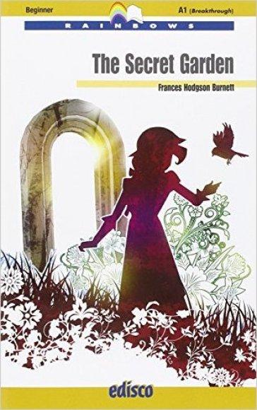 The secret garden. Level A1. Beginner. Con espansione online. Con CD-Audio - Frances Eliza Hodgson Burnett | Rochesterscifianimecon.com
