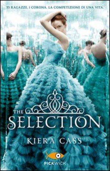 The selection - Kiera Cass   Rochesterscifianimecon.com
