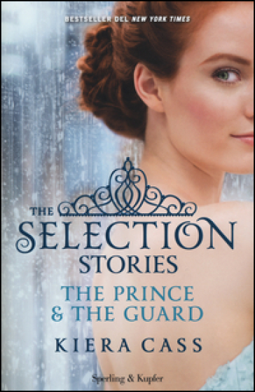 The selection stories: The prince-The guard