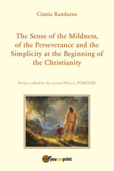 The sense of the mildness, of the perseverance and the simplicity at the beginning of the christianity - Cinzia Randazzo |