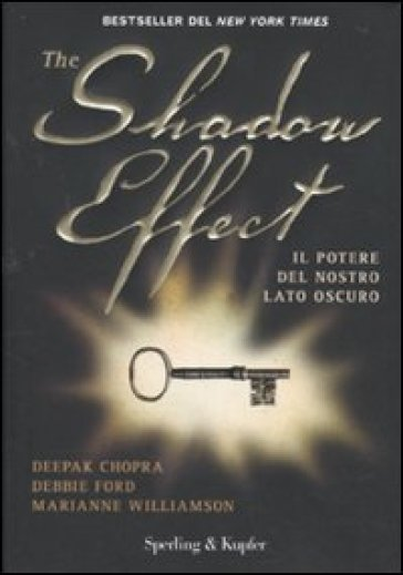 The shadow effect. Il potere del nostro lato oscuro - Debbie Ford |