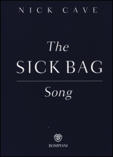 The sick bag song - Nick Cave |