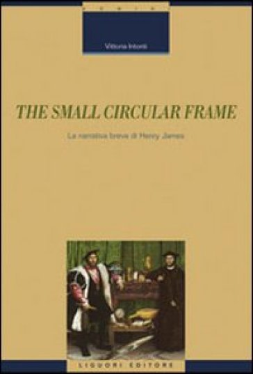 The small circular frame. La narrativa breve di Henry James
