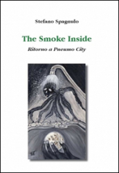 The smoke inside. Ritorno a Pneumo City