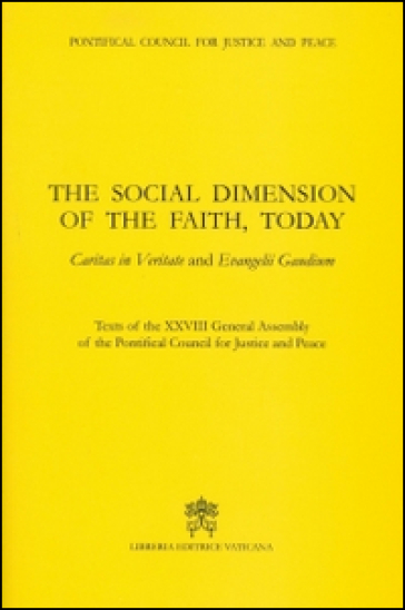 The social dimension of the faith, today. Caritas in veritate and Evangelii gaudium