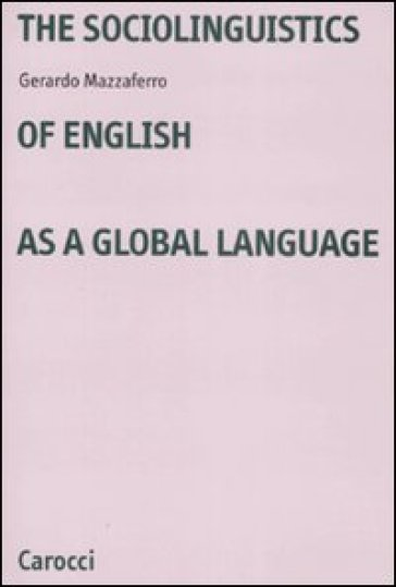 The sociolinguistics of english as a global language