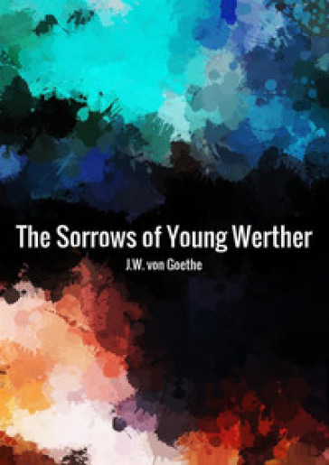 The sorrows of young Werther - Johann Wolfgang Goethe pdf epub