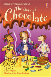 The story of chocolate. Ediz. illustrata