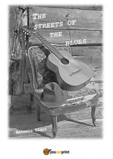 The streets of the blues - Antonio Ciuci |