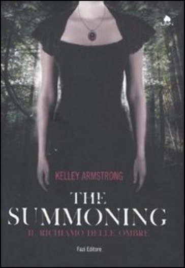 The summoning. Il richiamo delle ombre - Kelley Armstrong  