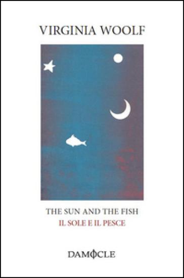 The sun and the fish-Il sole e il pesce - Virginia Woolf | Jonathanterrington.com
