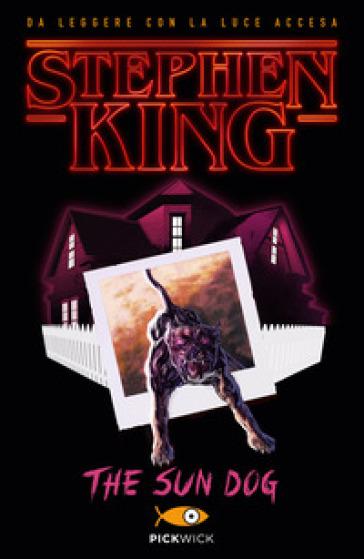 The sun dog. Ediz. italiana - Stephen King  