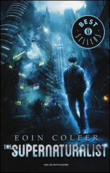 The supernaturalist - Eoin Colfer | Rochesterscifianimecon.com