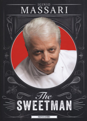 The sweetman. Ediz. illustrata - Iginio Massari | Thecosgala.com