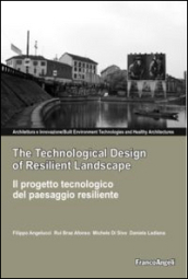 The technological design of resilient landscape-Il progetto tecnologi co del paesaggio resiliente