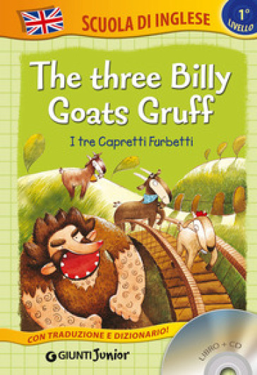 The three billy goats gruff-I tre capretti furbetti. Ediz. bilingue. Con CD Audio