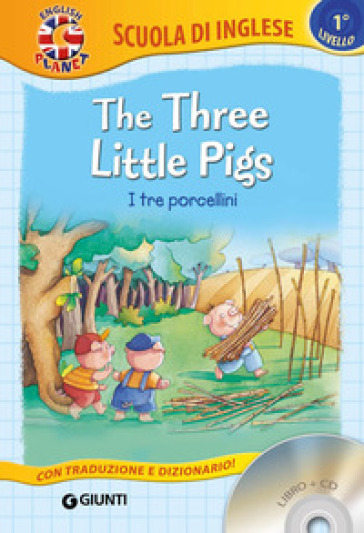 The three little Pigs-I tre porcellini. Con CD Audio