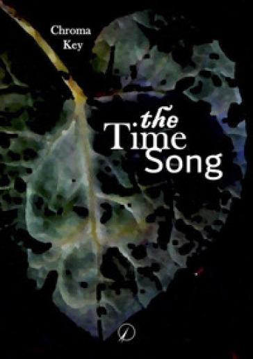 The time song - Chroma Key - Libro - Mondadori Store