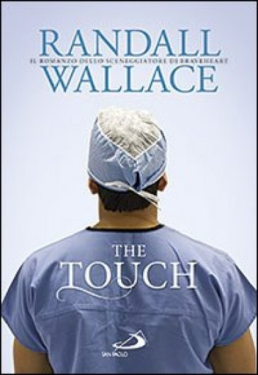 The touch - Randall Wallace  