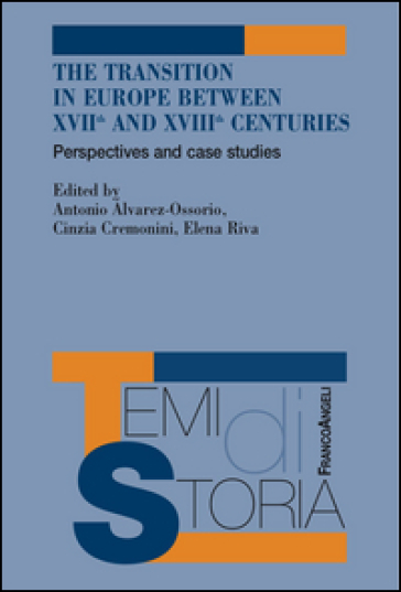 The transition in Europe between XVII and XVIII centuries. Perspectives and case studies