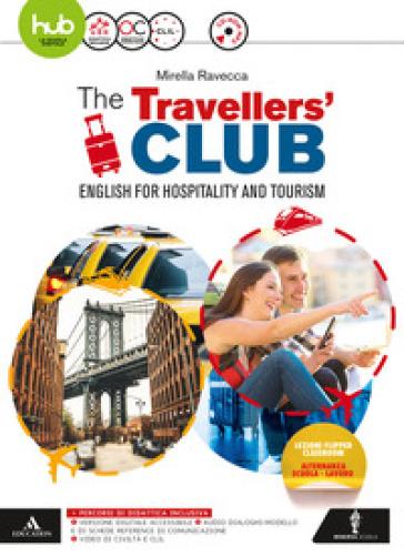 The travellers' club. English for hospitality and tourism. Per le Scuole superiori . Con e-book. Con espansione online. Con CD-Audio - Mirella Ravecca |