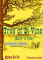 The tree of Di-Vine (Deity`s tree)