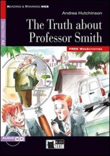 The truth about professor Smith. Con CD Audio - Andrea Hutchinson |