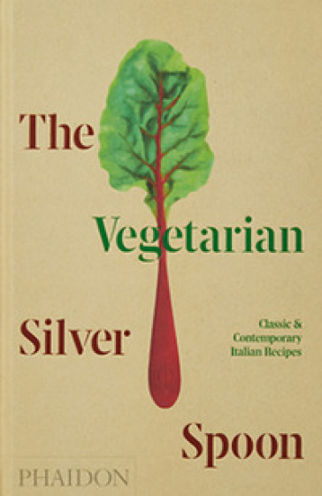 The vegetarian silver spoon. Classic and contemporary italian recipes